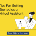 Tips For Getting Started As A Virtual Assistant